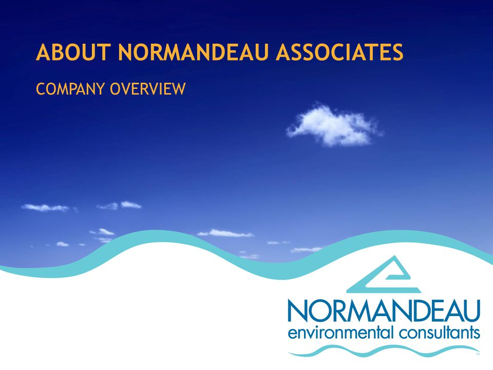 ABOUT NORMANDEAU ASSOCIATES COMPANY OVERVIEW