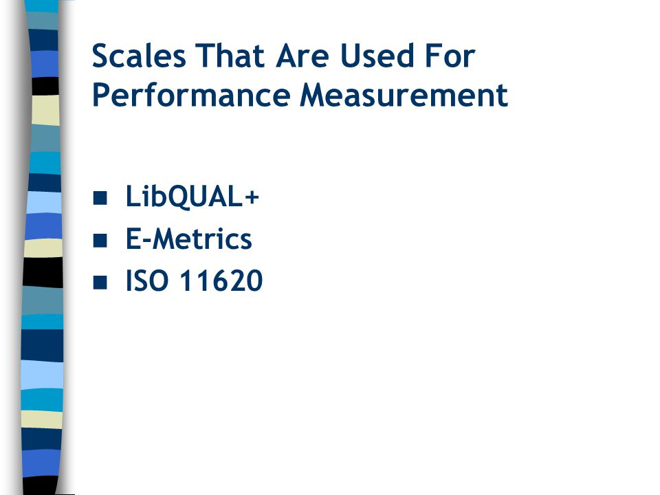 Scales That Are Used For Performance Measurement LibQUAL+ E-Metrics ISO 11620