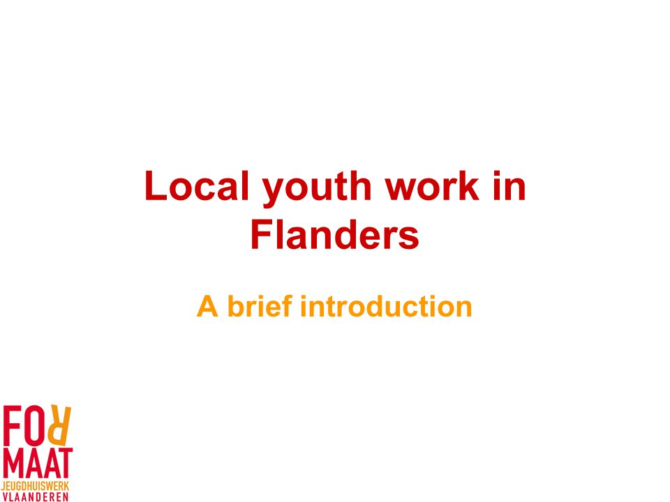Local youth work in Flanders A brief introduction