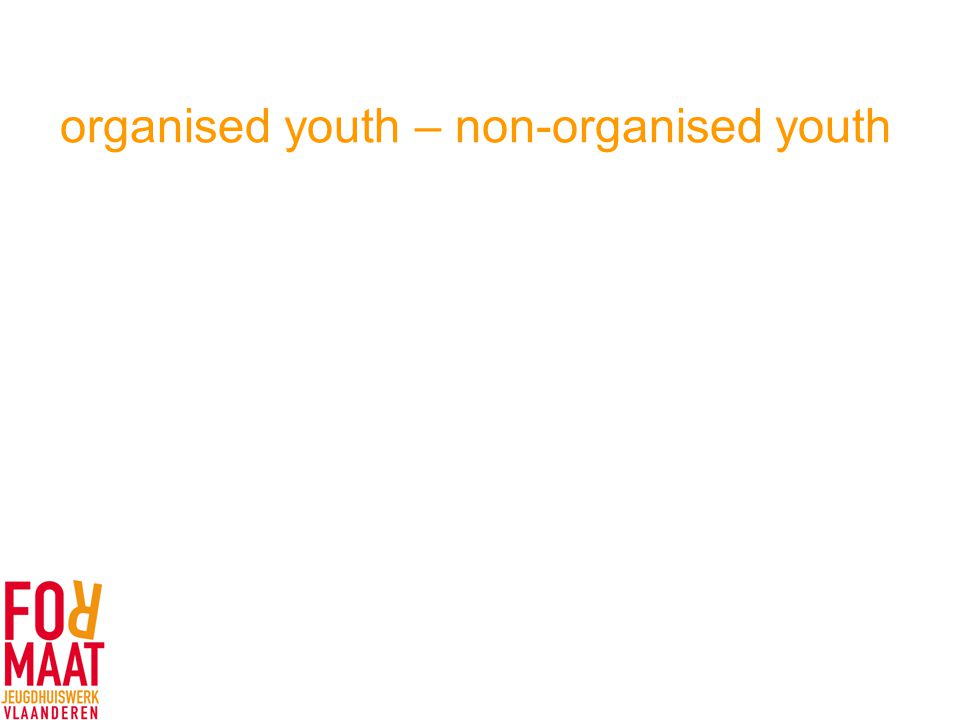 organised youth – non-organised youth