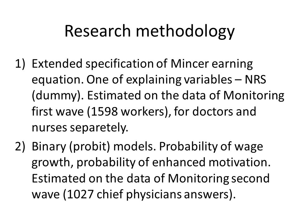Research methodology 1)Extended specification of Mincer earning equation.
