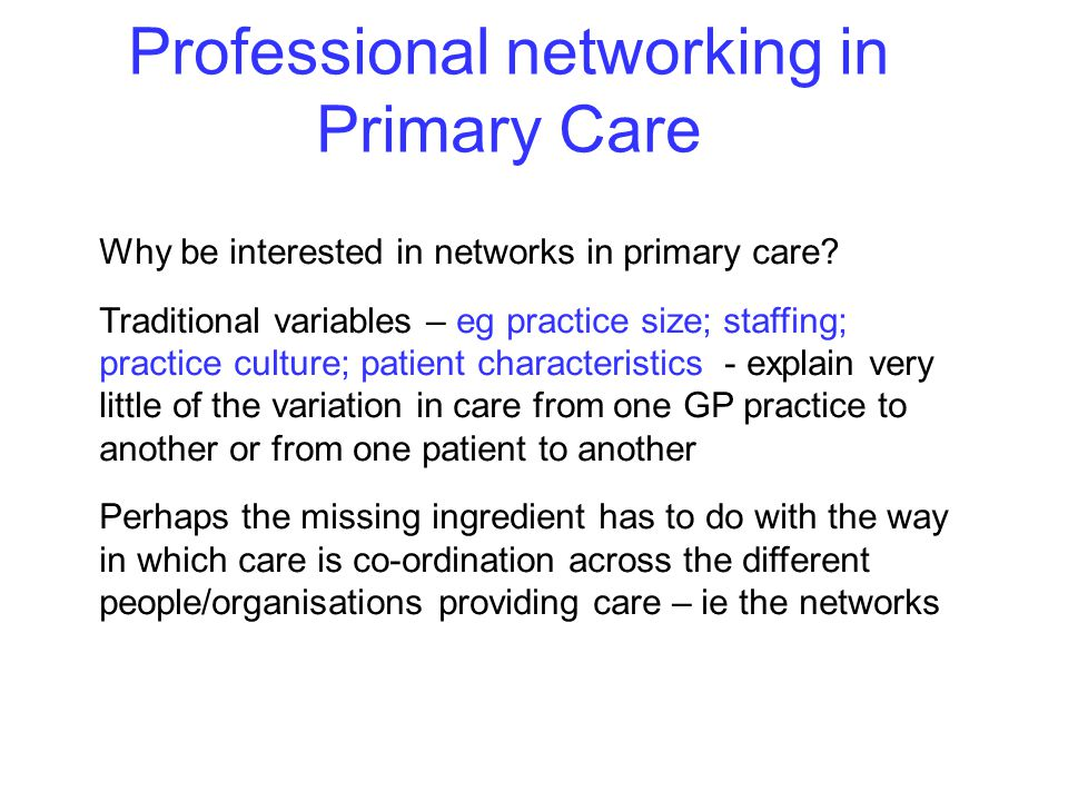 Professional networking in primary care can be studied in multiple ways.