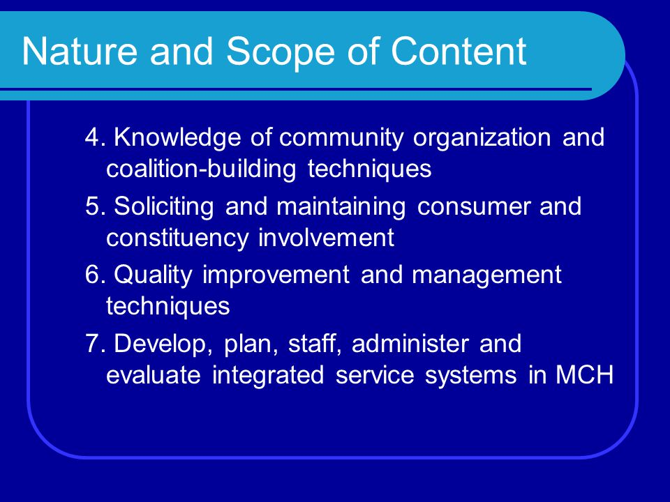 Nature and Scope of Content 4.