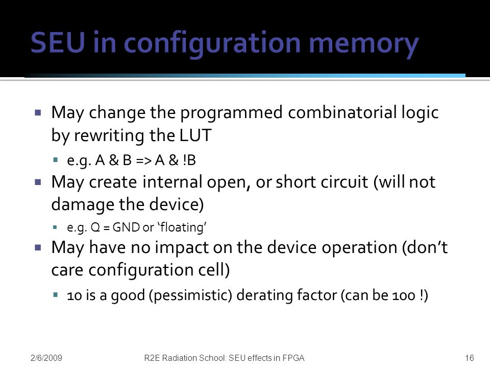  May change the programmed combinatorial logic by rewriting the LUT  e.g.