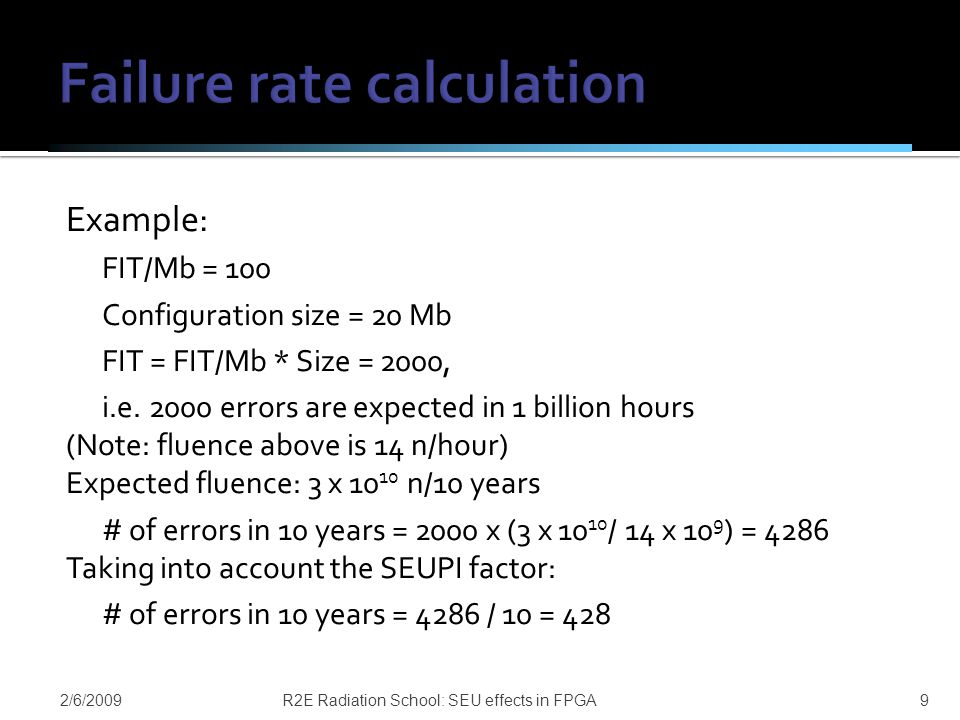 Example: FIT/Mb = 100 Configuration size = 20 Mb FIT = FIT/Mb * Size = 2000, i.e.