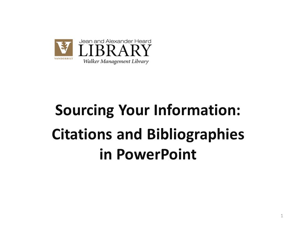 Sourcing Your Information: Citations and Bibliographies in PowerPoint 1