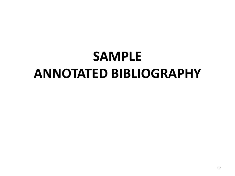 SAMPLE ANNOTATED BIBLIOGRAPHY 12