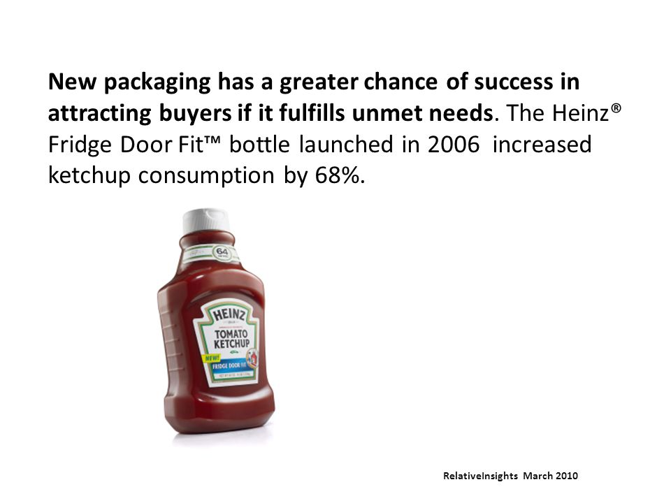 New packaging has a greater chance of success in attracting buyers if it fulfills unmet needs.
