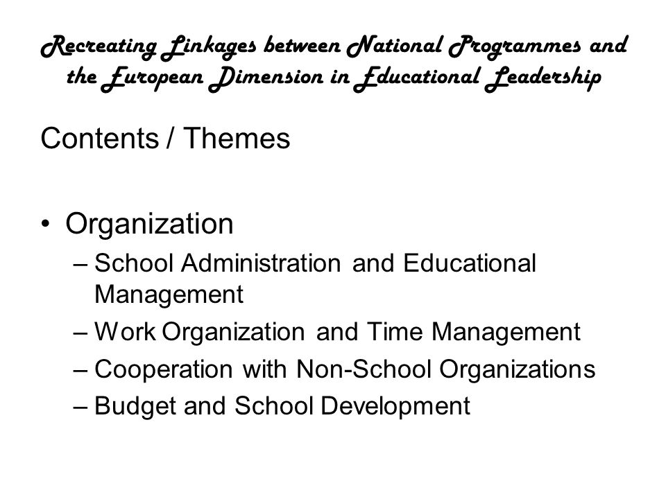 Recreating Linkages between National Programmes and the European Dimension in Educational Leadership Contents / Themes Organization –School Administra