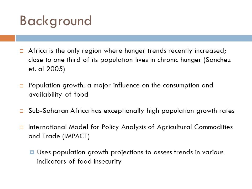 Background  Africa is the only region where hunger trends recently increased; close to one third of its population lives in chronic hunger (Sanchez et.