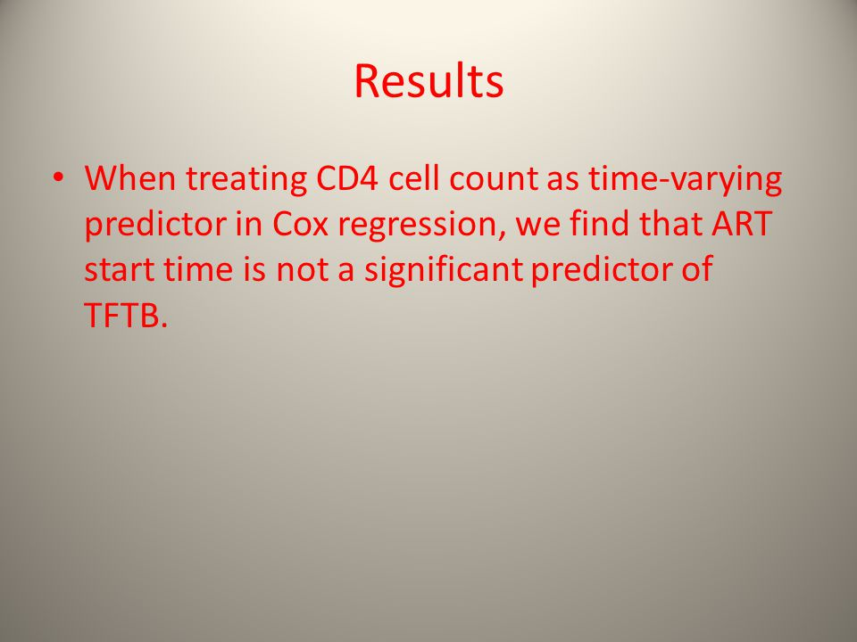 Results When treating CD4 cell count as time-varying predictor in Cox regression, we find that ART start time is not a significant predictor of TFTB.