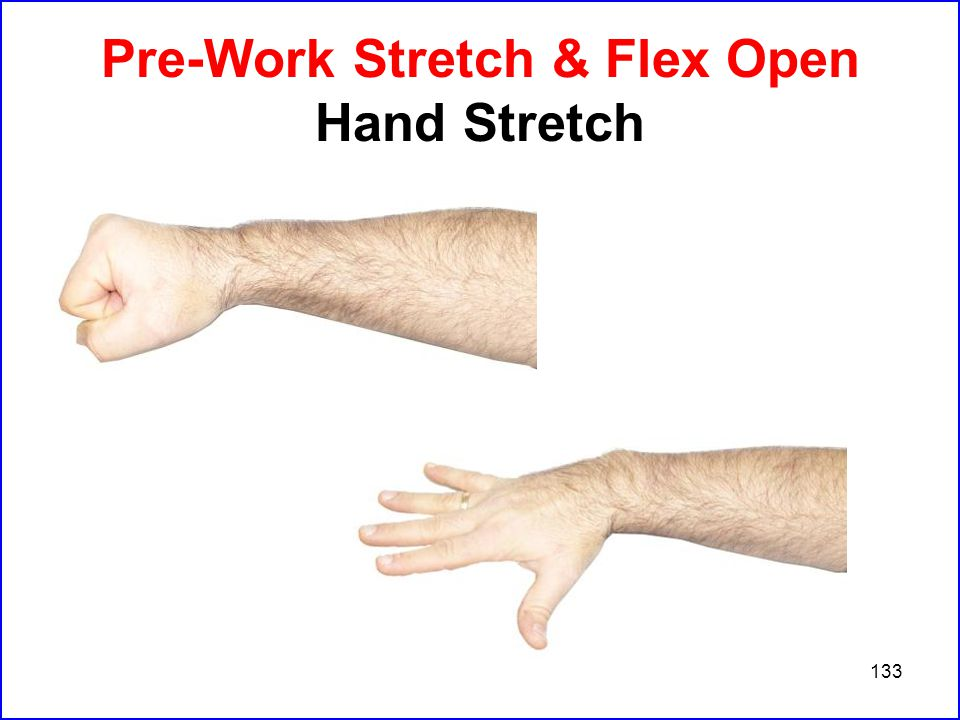 133 Pre-Work Stretch & Flex Open Hand Stretch