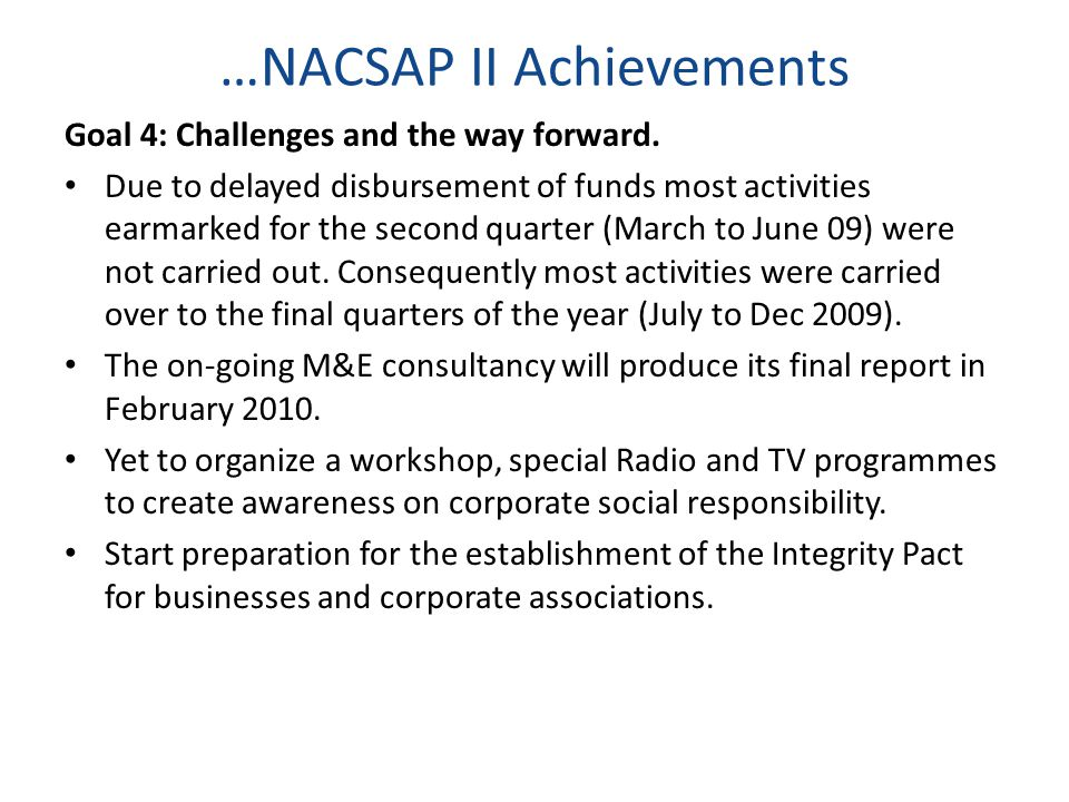 …NACSAP II Achievements Goal 4: Challenges and the way forward.