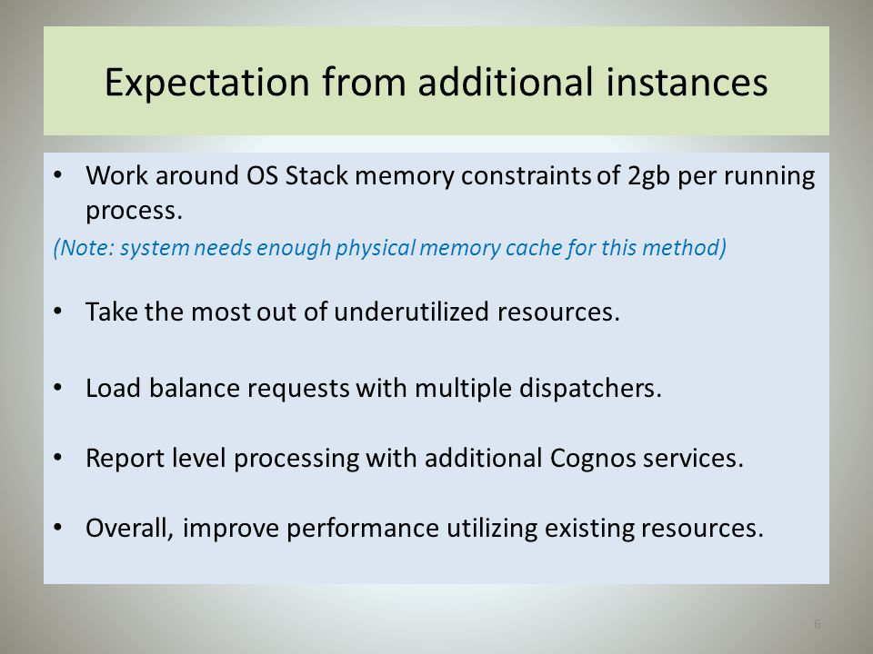 Expectation from additional instances Work around OS Stack memory constraints of 2gb per running process. (Note: system needs enough physical memory c