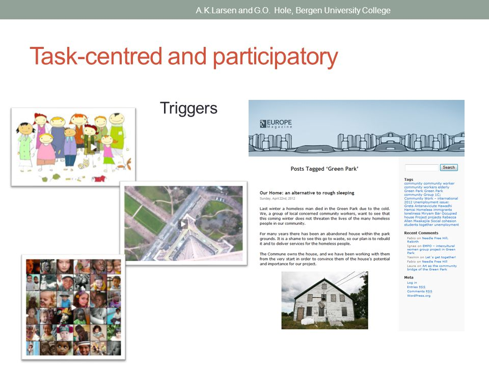Task-centred and participatory Triggers A.K.Larsen and G.O. Hole, Bergen University College
