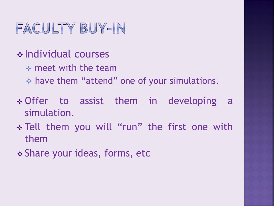  Individual courses  meet with the team  have them attend one of your simulations.