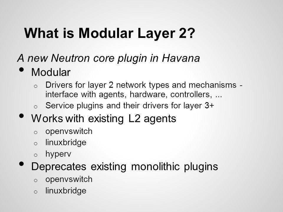 Plugin vs.ML2 MechanismDriver.