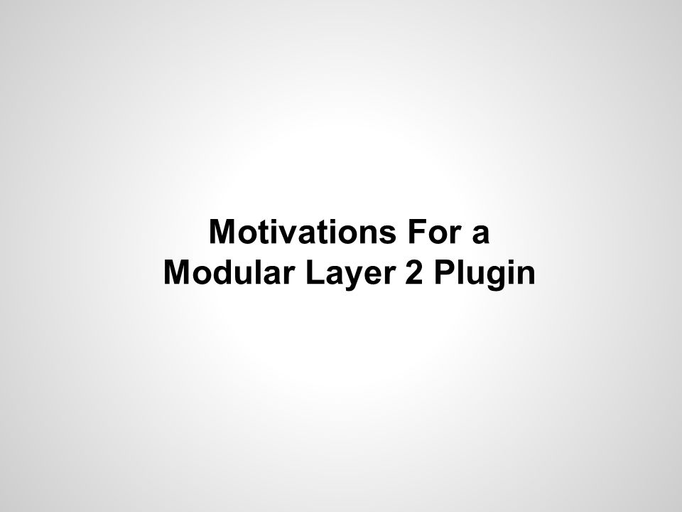 Before Modular Layer 2...