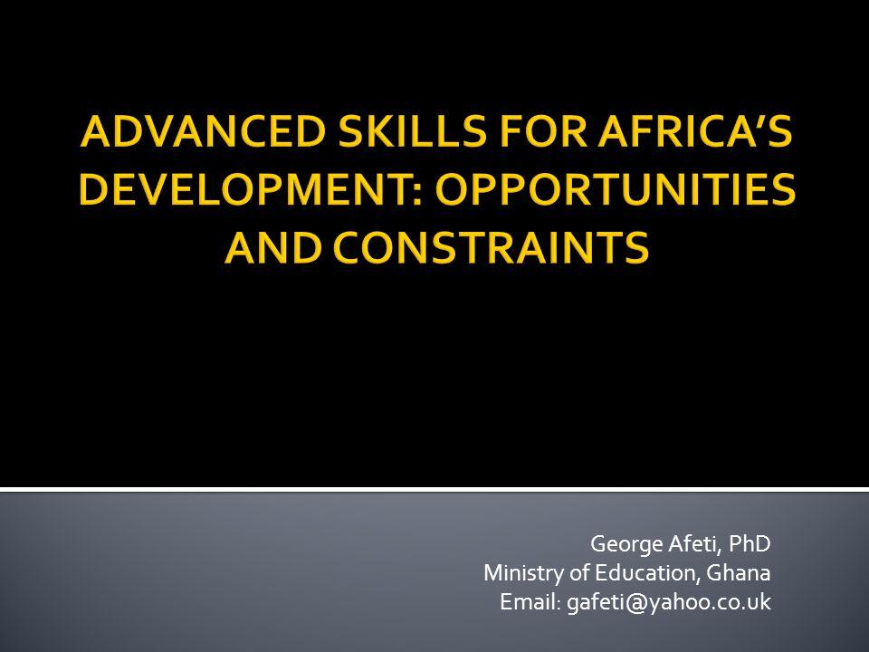George Afeti, PhD Ministry of Education, Ghana Email: gafeti@yahoo.co.uk
