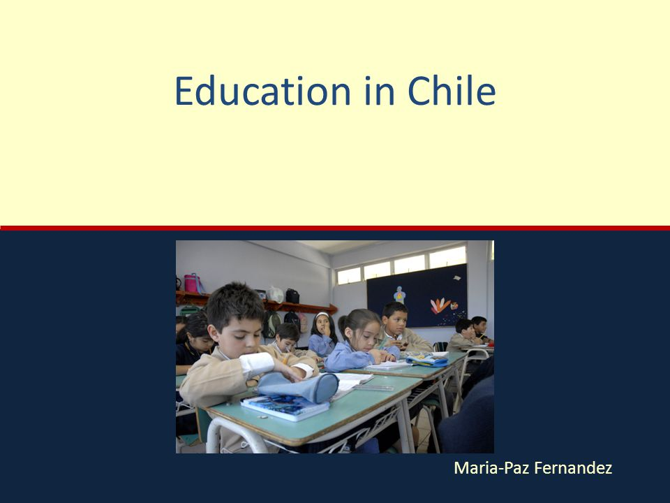 Chile Population: –17.2 million Government: –Democratic Republic –Central government GDP Per Capita of $17,200 (US $49,000) Ranked 15/136 countries with most unequal family income distribution (US is 42)