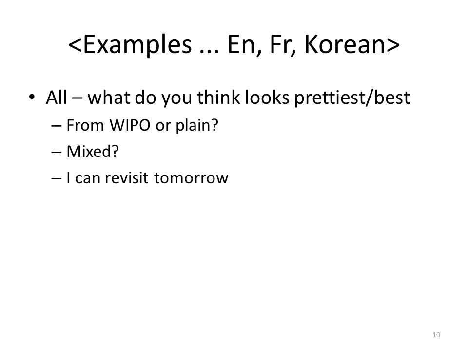 All – what do you think looks prettiest/best – From WIPO or plain.