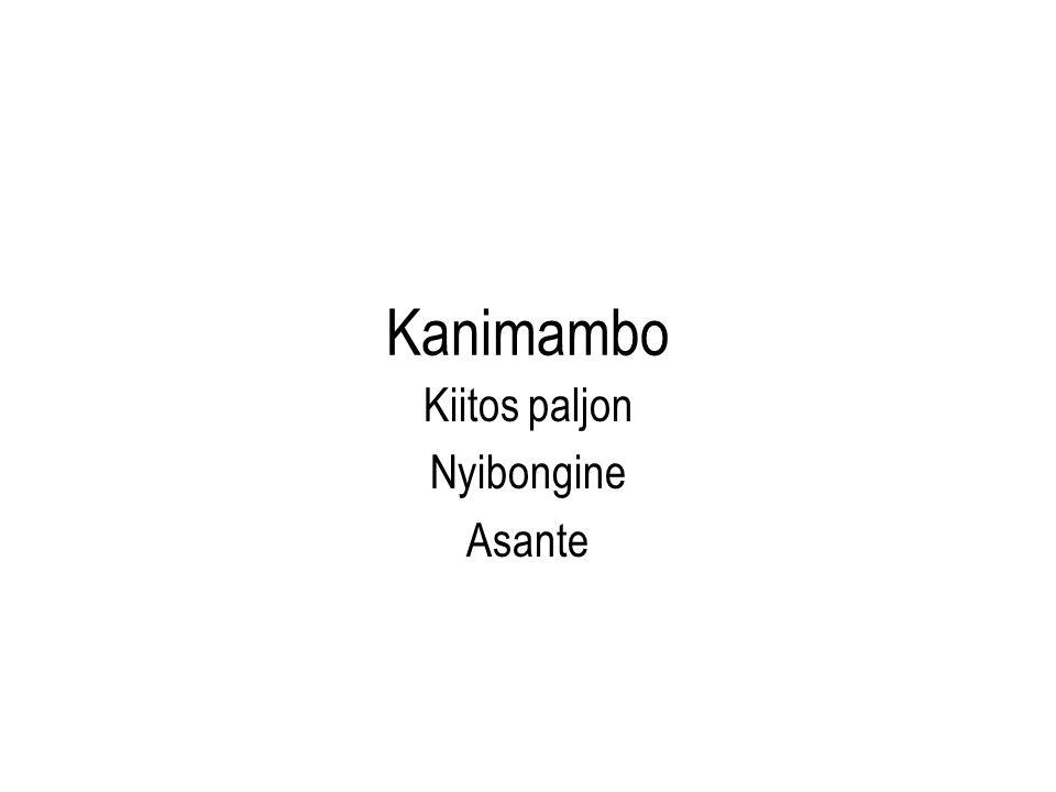 Kanimambo Kiitos paljon Nyibongine Asante