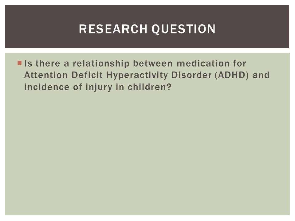  Chronic neuropsychiatric condition  Common childhood behavioral disorder, 10% in U.S., 5% World ADHD State-based ADHD Diagnosis Prevalence 2007-2008, Source: CDC