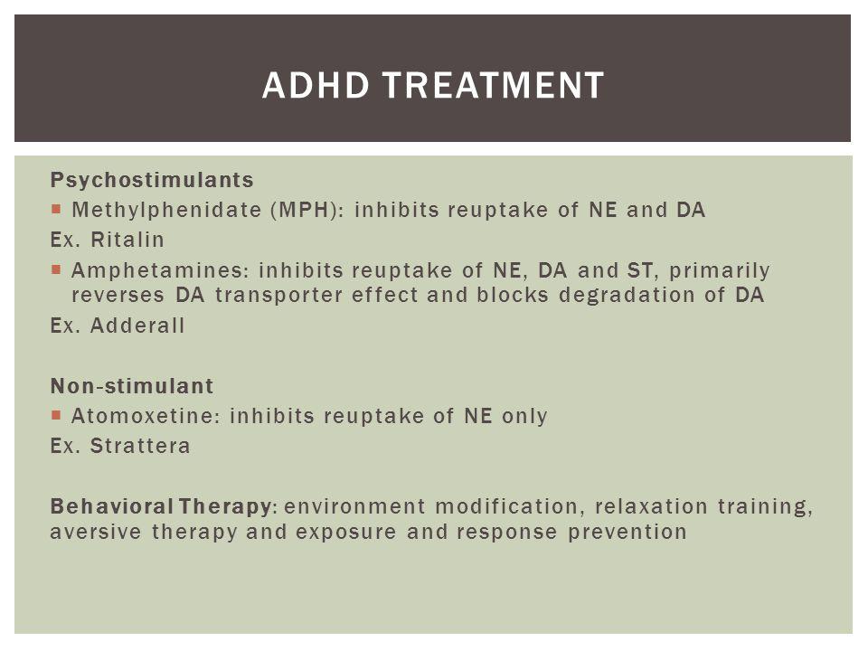  Multimodal Therapy: behavioral and pharmacological therapy most effective  Pharmacological > Behavioral  Stimulant v.
