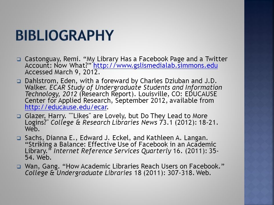" Castonguay, Remi. ""My Library Has a Facebook Page and a Twitter Account: Now What?"" http://www.gslismedialab.simmons.edu Accessed March 9, 2012.http"