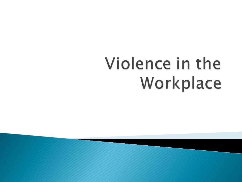  To be able to recognize violence in the workplace  How to react and what to do in a violent situation in the workplace  How to decrease your chances of being a victim of workplace violence.