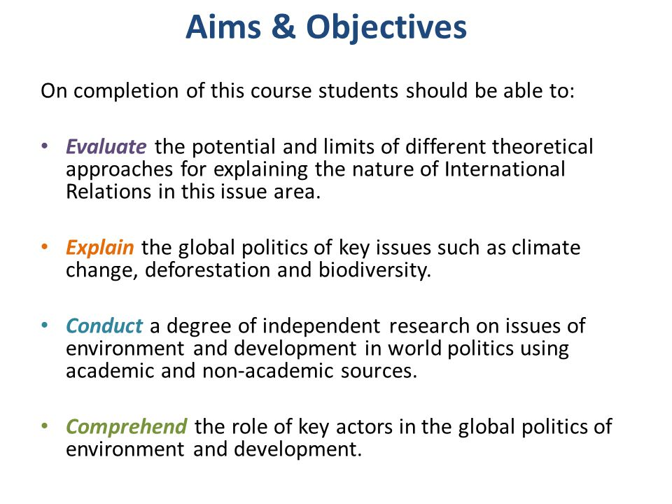 Aims & Objectives On completion of this course students should be able to: Evaluate the potential and limits of different theoretical approaches for e