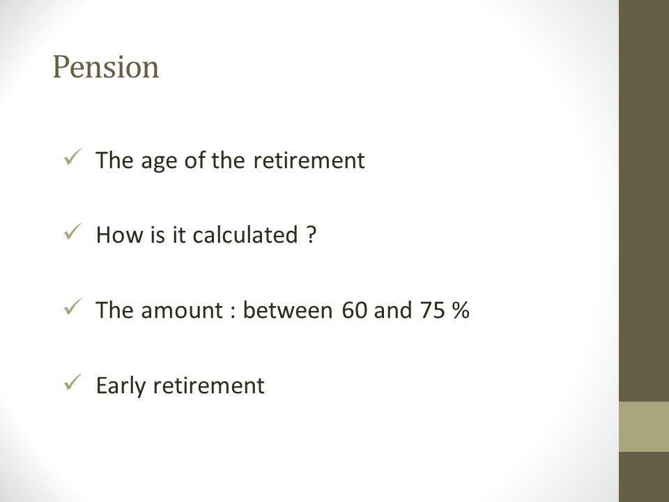 Pension The age of the retirement How is it calculated .