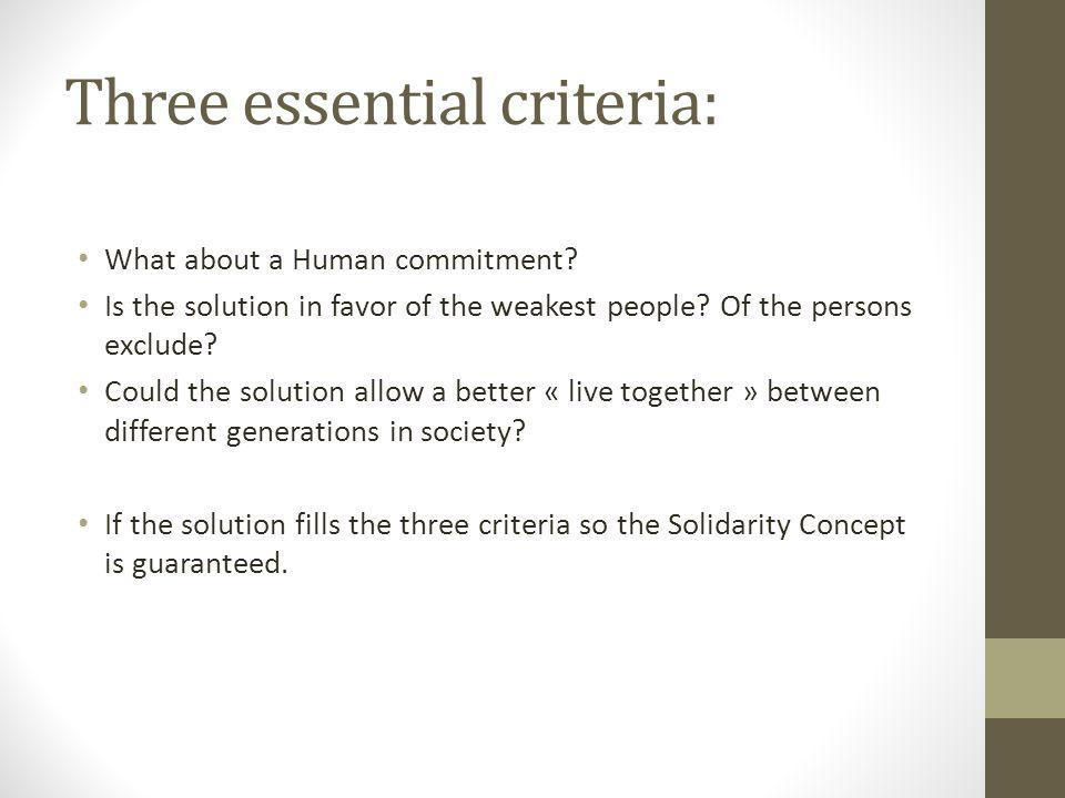 Three essential criteria: What about a Human commitment.