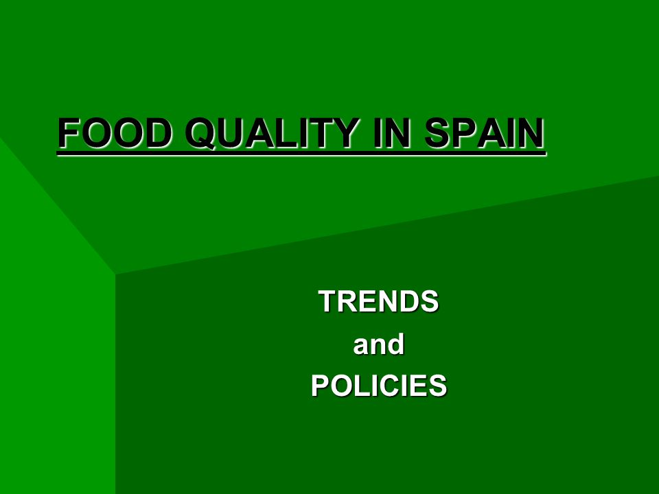 FOOD QUALITY IN SPAIN TRENDSandPOLICIES