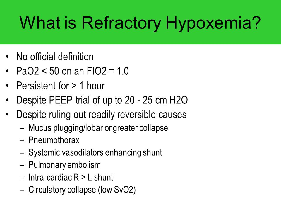 Package 1 – ALWAYS Reassess goals of care Reassure self of outcomes of refractory hypoxemia Eliminate reversible causes of hypoxemia PEEP trial (UP.