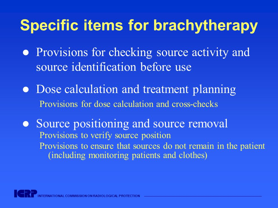 INTERNATIONAL COMMISSION ON RADIOLOGICAL PROTECTION —————————————————————————————————————— Specific items for brachytherapy Provisions for checking so