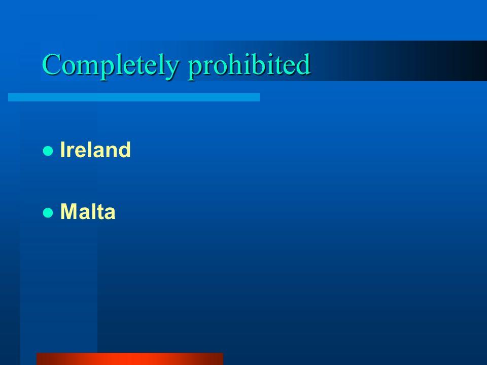 Completely prohibited Ireland Malta