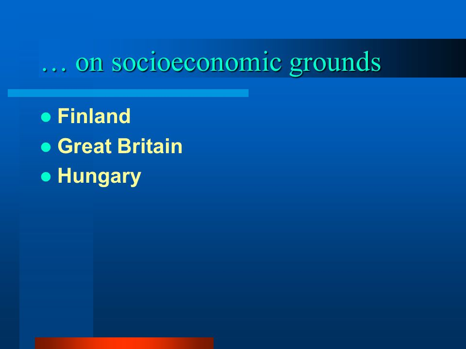 … on socioeconomic grounds Finland Great Britain Hungary