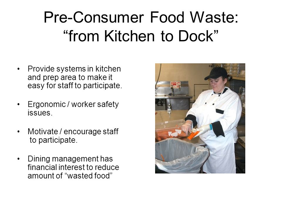 Post-Consumer Food Waste: from Plate to Dock Are consumers (students) asked to separate their food scraps.