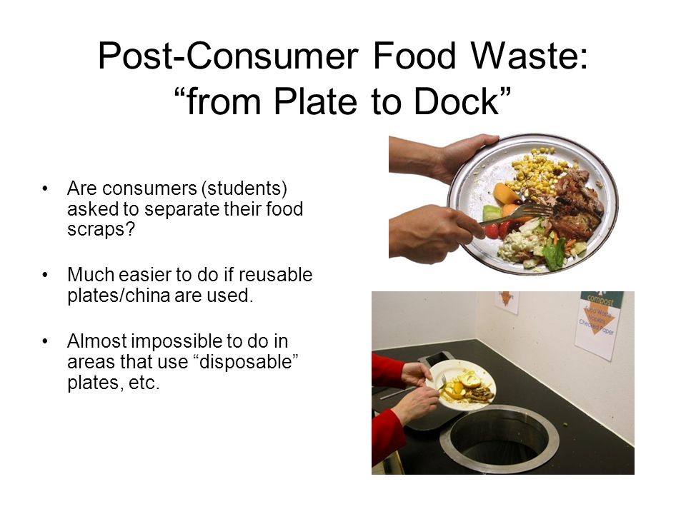 Or, do dining service workers separate food scraps behind the scenes.
