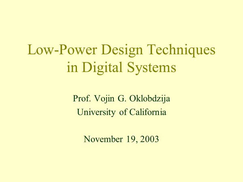 Low-Power Design Techniques in Digital Systems Prof.