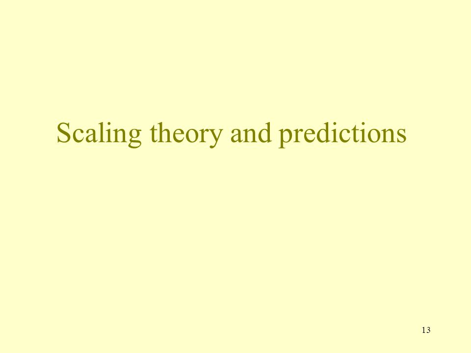 13 Scaling theory and predictions