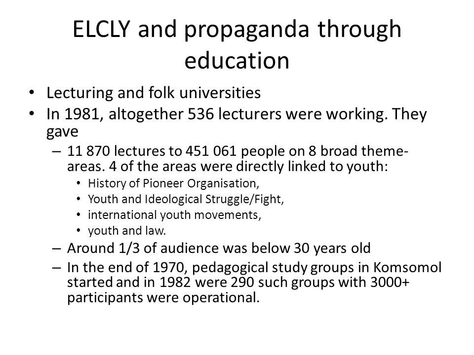 ELCLY and propaganda through education Lecturing and folk universities In 1981, altogether 536 lecturers were working.