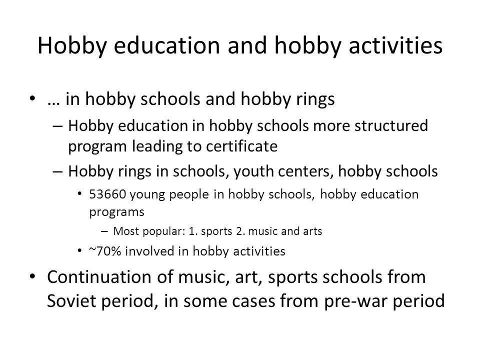 Hobby education and hobby activities … in hobby schools and hobby rings – Hobby education in hobby schools more structured program leading to certificate – Hobby rings in schools, youth centers, hobby schools young people in hobby schools, hobby education programs – Most popular: 1.