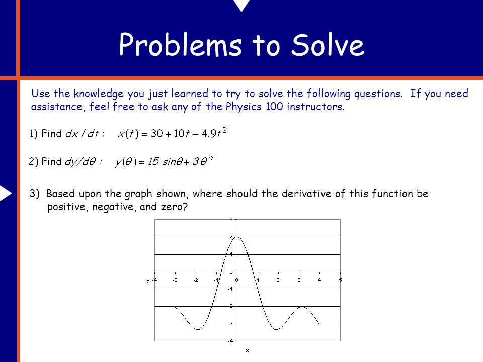 Problems to Solve Use the knowledge you just learned to try to solve the following questions.