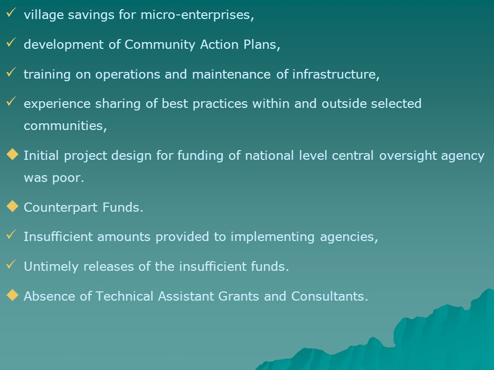 village savings for micro-enterprises, development of Community Action Plans, training on operations and maintenance of infrastructure, experience sha