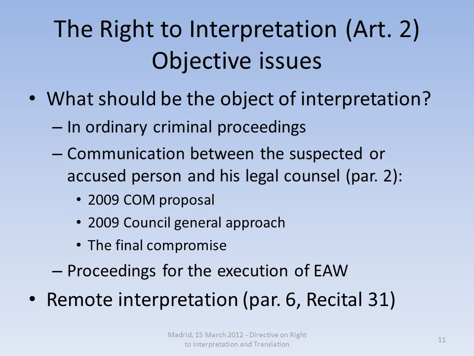 The Right to Interpretation (Art. 2) Objective issues What should be the object of interpretation.