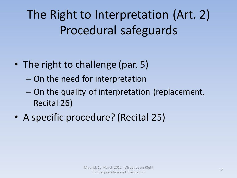 The Right to Interpretation (Art. 2) Procedural safeguards The right to challenge (par.