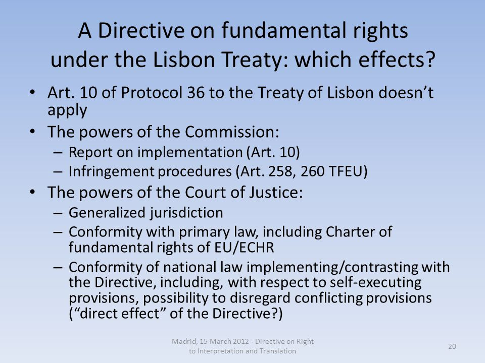 A Directive on fundamental rights under the Lisbon Treaty: which effects.