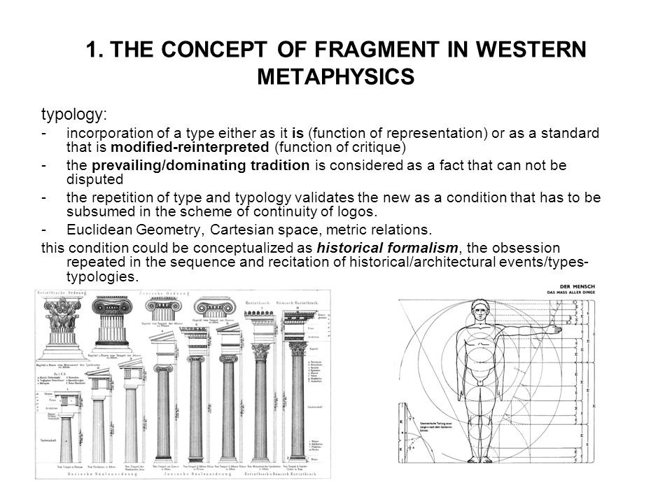 1. THE CONCEPT OF FRAGMENT IN WESTERN METAPHYSICS typology: -incorporation of a type either as it is (function of representation) or as a standard tha